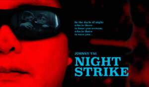A promotional poster for Night Strike. It shows Johnny Tai disarming a knife wielding attacker when he's holding the knife to his throat from behind.